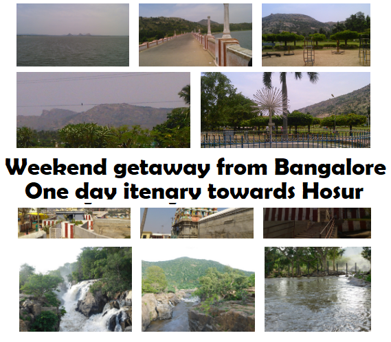 Weekend getaway from Bangalore – One day itenary towards Hosur